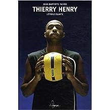 Thierry Henry : l'étoile filante de Jean-Baptiste Faivre ( 2 décembre 2013 )