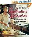 Gro�mutters Leibspeisen - 936 Rezepte aus der guten alten Zeit