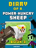 Diary of a Power-Hungry Sheep: Book 3 [An Unofficial Minecraft Book]