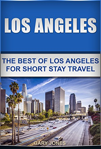 los-angeles-the-best-of-los-angeles-for-short-stay-travel-short-stay-travel-city-guides-book-10-engl
