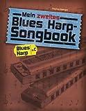 Mein zweites Blues Harp-Songbook: Für die diatonische Mundharmonika in C