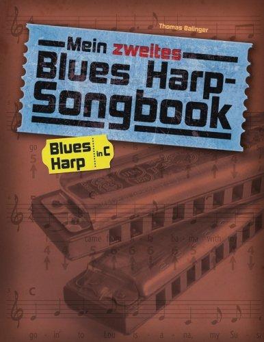 Diatonische Mundharmonika-c (Mein zweites Blues Harp-Songbook: Für die diatonische Mundharmonika in C)