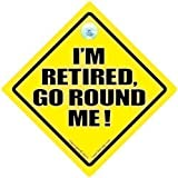 I'm Retired Go Round Me Car Sign, Retired Go Round Me, Baby on Board Sign Style Retirement Sign, Retired Driving Sign, Decal, Road Sign, Retired, Baby on Board, Road Sign, Joke Car Sign, Bumper Sticker, Retirement Gift, Funny Driving Sign