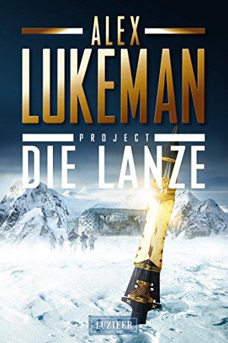 Buchseite und Rezensionen zu 'PROJECT: DIE LANZE: Thriller' von Alex Lukeman