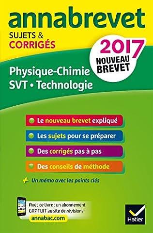 Livre Physique Chimie - Annales Annabrevet 2017 Physique-chimie SVT Technologie 3e:
