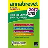 Annales Annabrevet 2017 Physique-chimie SVT Technologie 3e: sujets et corrigés, nouveau brevet