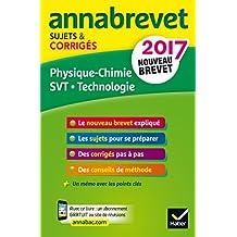 Annales Annabrevet 2017 Physique-chimie SVT Technologie 3e : sujets et corrigés, nouveau brevet (Annabrevet Corrigés)