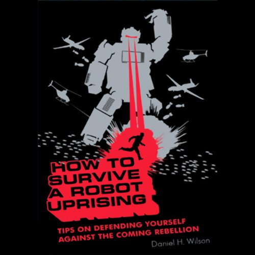 How to Survive a Robot Uprising  Audiolibri