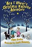 Ava & Oliver's Christmas Nativity Adventure: Volume 2 (Ava & Oliver Adventure Series)