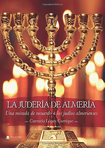 LA JUDERÍA DE ALMERÍA. UNA MIRADA DE RECUERDO A