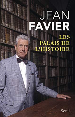 Les Palais de l'histoire par Jean Favier