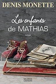Les enfants de Mathias par Denis Monette