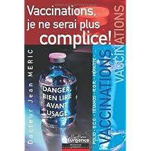 Vaccinations. je ne serai plus complice !