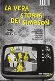 La vera storia dei Simpson. La famiglia più importante del mondo raccontata dalla voce dei suoi autori