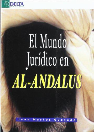 El mundo jurídico en Al-Andalus (Ensayos) por Juan Martos Quesada
