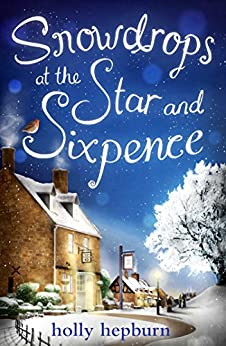 Snowdrops at the Star and Sixpence by [Hepburn, Holly]