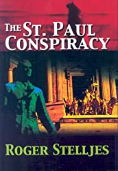 The St. Paul Conspiracy by Roger Stelljes (2006-09-01)
