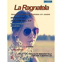 La Ragnatela Magazine Giugno: Speciali del mese di giugno su benessere, moda, motori e tecnologia (Italian Edition)