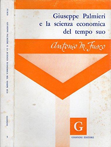 Giuseppe Palmieri e la scienza economica del tempo suo.