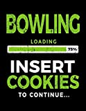 Bowling Loading 75% Insert Cookies To Continue: Bowling Notebook Journal - Dartan Creations, Tara Hayward