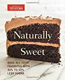 Naturally Sweet: Bake All Your Favorites with 30% to 50% Less Sugar (America's Test Kitchen) (2016-08-23)