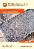 Pastas, morteros, adhesivos y hormigones. EOCB0109 - Operaciones auxiliares de revestimientos continuos en construcción