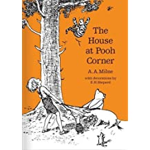 The House at Pooh Corner (Winnie-the-Pooh - Classic Editions) by A. A. Milne (2016-02-25)