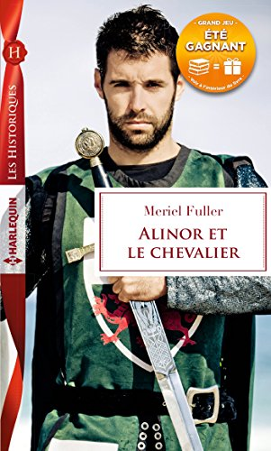 Alinor et le chevalier : (Les Historiques)