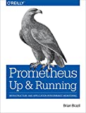 Prometheus: Up & Running: Infrastructure and Application Performance Monitoring