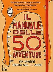 Idea Regalo - Il manuale delle 50 avventure da vivere prima dei 13 anni