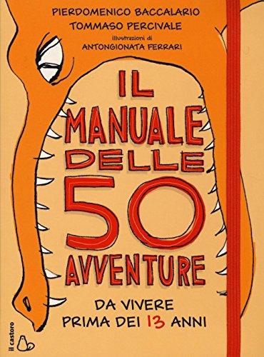 Il manuale delle 50 avventure da vivere prima dei 13