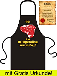 Grillschürze So hat Grillgemüse auszusehen! Grillen Party-Geschenk one Size Farbe schwarz mit kostenloser Urkunde