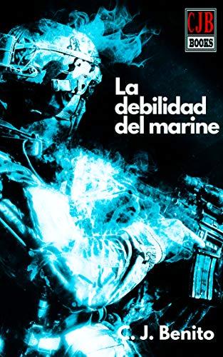 La debilidad del marine eBook: C. J. Benito: Amazon.es: Tienda Kindle