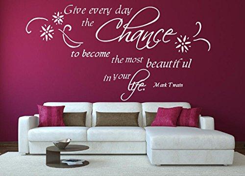 XL Wandtattoo 72033-120x58 cm, Zitate ~ Mark Twain: Give every day the Chance to become the most... ~ Wandaufkleber Aufkleber für die Wand, Tapetensticker aus Markenfolie, 32 Farben wählbar