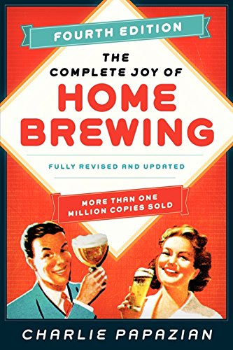 The Complete Joy of Homebrewing: Fully Revised and Updated por Charlie Papazian
