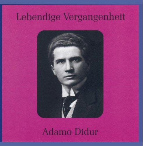 Legendary Voices:Adamo Didur