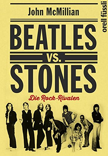 Beatles vs. Stones: Die Rock-Rivalen -