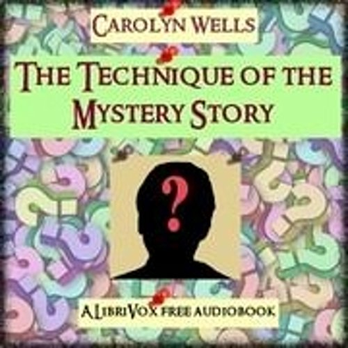 The Technique of the Mystery Story (Annotated) (English Edition)