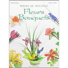 Perles de rocaille : Fleurs et bouquets: 1 (Faites vous-même)