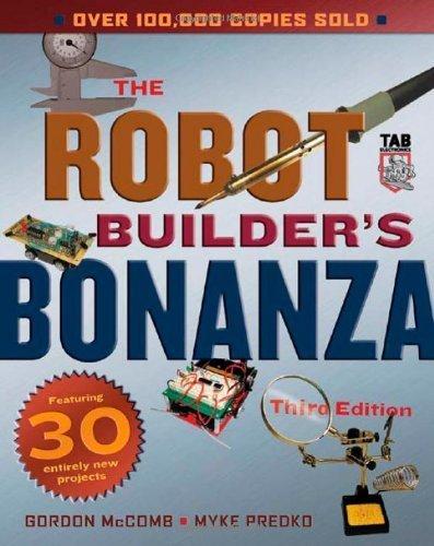 Robot Builder's Bonanza, Third Edition 3rd by McComb, Gordon, Predko, Myke (2006) Paperback