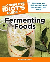 The Complete Idiot's Guide to Fermenting Foods (Idiot's Guides) by Wardeh Harmon (2012-04-03)