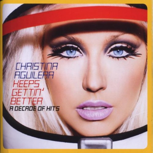 Keeps Gettin' Better - a Decade of Hits (Deluxe Edition)