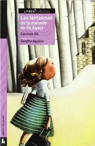 Los fantasmas de la mansión de tía Ágata (Labericuentos) por Carmen Gil Martínez