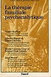 La Thérapie familiale psychanalytique