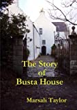 The Story of Busta House