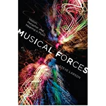 [(Musical Forces: Motion, Metaphor, and Meaning in Music)] [Author: Steve Larson] published on (January, 2012)