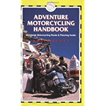 Adventure Motorcycling Handbook, 5th: Worldwide Motorcycling Route & Planning Guide by Chris Scott (2005-08-01)