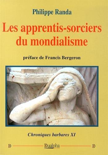 Chroniques barbares : Tome 11, Les apprentis-sorciers du mondialisme