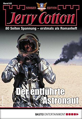 Jerry Cotton Sonder-Edition 83 - Krimi-Serie: Der entführte Astronaut (German Edition)