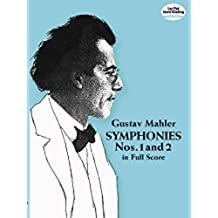 Gustav Mahler: Symphonies Nos. 1 And 2 (Full Score) (Dover Orchestral Scores)